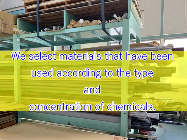 Carefully selected materials that have been used according to the type and concentration of chemicals
